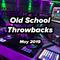 Old School Throwbacks (May 2019) - Live at Club Cycle
