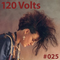 120 Volts #025 New & Classic EBM Industrial Darkwave Post-Punk Goth