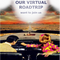 Our Virtual Roadtrip, (my latest journey with Rob.)