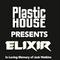 Plastic House - Presents Elixir LIVE!