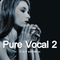 Pure Vocal 2: A Liquid DnB Session