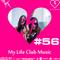 My Life Club Music Episode 56 (11.07.2016) [ #MLCM56 ]