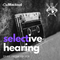 Selective Hearing Episode 001 - Fresh Hip Hop