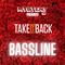 @DJMYSTERYJ - Take It Back Bassline