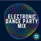 Electronic Dance Party Mix|Mixed by ZOF