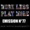 Work Less Play More #77 | 02.10.2018 | La Chronique du Geek