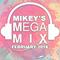 Mikey's Megamixes // February 2018
