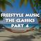 Freestyle Music The Classics Part 4 - DJ Carlos C4 Ramos