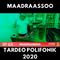 Maadraassoo - Tardeo Polifonik Sound 2020
