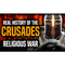 The Real History of The Crusades. Show 3176.