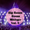 Big Room Boom Mix Vol. 5