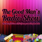 The 39th Good Man's Radio Show