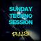 ~*Sunday Techno Session*~