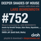 Deeper Shades Of House #752 w/ exclusive guest mix by OWEN JAY
