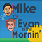Mike and Evan in the Morning: 5/31/2018