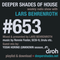 Deeper Shades Of House #653 w/ exclusive guest mix by YOSHI HORINO