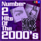 NUMBER 2 HITS OF THE 2000'S : 05 *SELECT EARLY ACCESS*