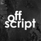OFF SCRIPT | #14 Syed Ahmed