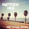 MaTTThew Helu - 002 Future Summer Mix