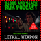 Episode 126: Festivus Series | LETHAL WEAPON