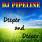 Dj Pipeline - Deeper and Deeper