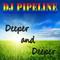 Dj Pipeline - Deeper and Deeper