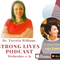 Strong Lives: Reinventing Yourself with Dr. Trevicia Williams Feat. Amy Daniels