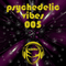 Psychedelic Vibes 005