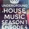 Underground House Music Episode 4