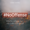 November 4th 2018: #Nooffense Luke 17:1-5 Skandalon