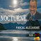 Nocturne - Pascal Alexandre Vendredi 17 mars 2017.