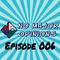 No Major Opinions - Episode 006