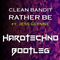 Clean Bandit-Rather Be ft. Jess Glynne HARDTECHNO BOOTLEG