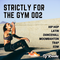 Strictly For The Gym 002 // Hip Hop, Latin, Moombahton, EDM, Trap