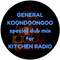 General Koondoongoo Special Dub Mix for Kitchen Radio