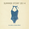 Summer Story 2014 by Andrius M (Kandy Killers)