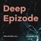 Deep Epizode (maybedancin')