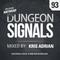 Dungeon Signals Podcast 93 - Kris Adrian