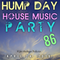 Hump Day House Music Party 4-24-2019 Episode 86
