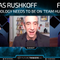 FTP093: Douglas Rushkoff - Why Technology Needs to be on 'Team Human'