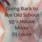 GOING BACK TO THE OLD SCHOOL THE WAY IT WAS DONE BACK IN THE 90'S WITH DJ LOUIE