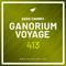 Ganorium Voyage 413