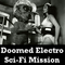Doomed Electro Sci-Fi Mission
