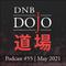DNB Dojo Podcast #55 - May 2021