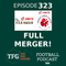 TFG Indian Football Ep. 323: I-League, ISL MERGER ANNOUNCED!