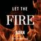 Let the Fire Burn - Audio
