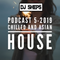 DJ SHEPS PODCAST 5-2019 CHILLED & ASIAN HOUSE