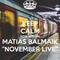 November Live- Matias Balmaik