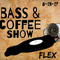 FLEX live on the BASS & COFFEE show 8-13-17