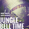 JUNGLE BELL TIME!!! MERRY XMAS AND STAY SAFE (EXTENDED MIX)